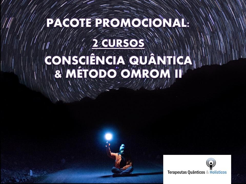 CONSCIÊNCIA QUÂNTICA + MÉTODO OMROM II – PACOTE PROMOCIONAL