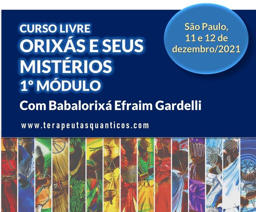 CURSO ORIXÁ E SEUS MISTÉRIOS COM EFRAIM GARDELLI EM SÃO PAULO – 11 e 12/12/21